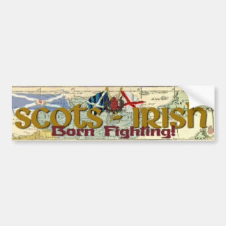 Scots-Irish - Born Fighting! Bumper Sticker