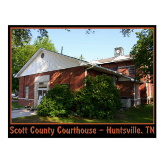 Scott County Courthouse - Huntsville, TN Postcard