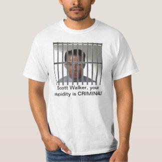 Scott Walker is a criminal! T-Shirt