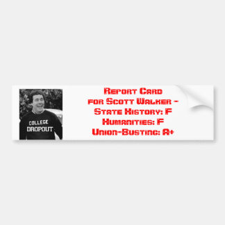 Scott Walker Report Card Bumper Sticker