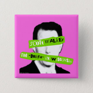 "Scott Walker The ""Dubya"" in Wisconsin 15 Cm Square Badge"