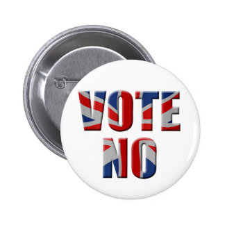 Scottish independence referendum - vote no 6 cm round badge