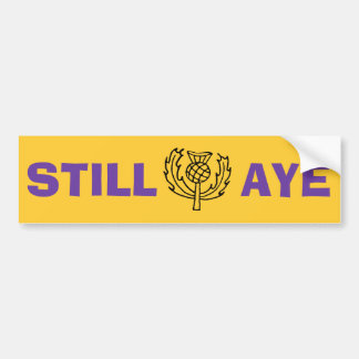 Scottish Independence Still Aye Bumper Sticker