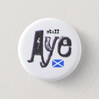Scottish Independence Still Aye Saltire Badge