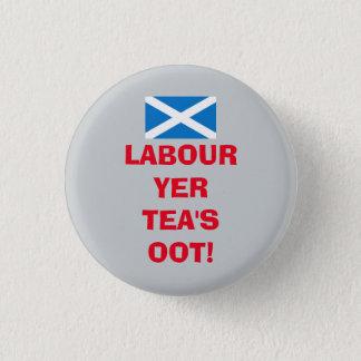 Scottish Labour Party Tea's Oot Badge