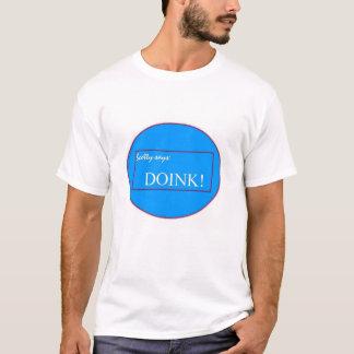 Scotty says DOINK! T-Shirt