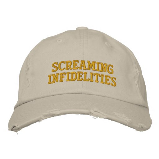 Screaming Infidelities Embroidered Baseball Caps