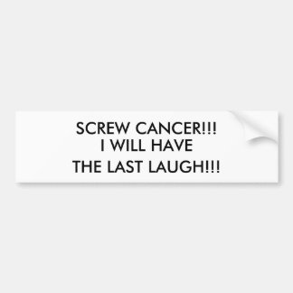 SCREW CANCER BUMPER STICKER