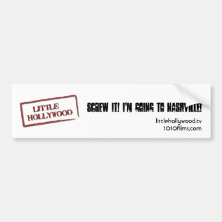 Screw It! I'm Going to Nashville Bumper Sticker