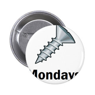 Screw Mondays Buttons
