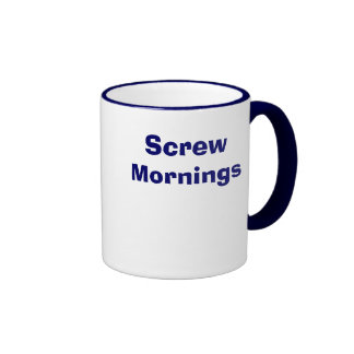 Screw Mornings Ringer Coffee Mug