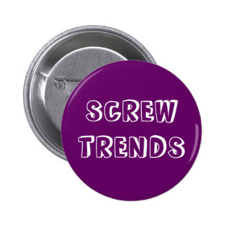 """Screw Trends"" Button"
