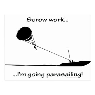 Screw Work...Going Parasailing Postcard