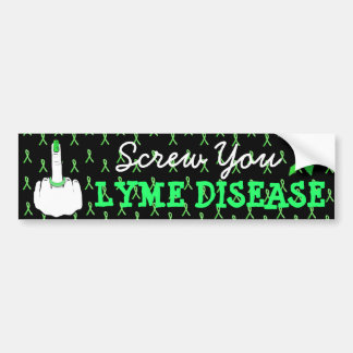Screw You Lyme Disease Awareness Bumper Sticker