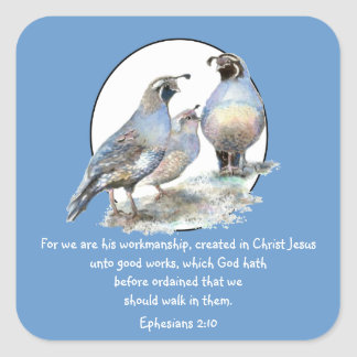 Scripture Ephesians 2:10 with California Quail Square Sticker