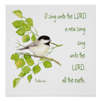 Scripture, Inspirational, Psalm 96:1 Bird, Nature Poster