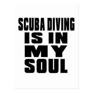 SCUBA DIVING. IS IN MY SOUL POSTCARD