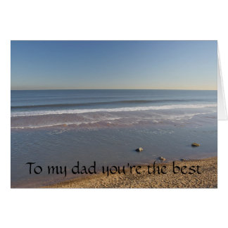 Sea, Sky and Sand  To my dad you're the best Card