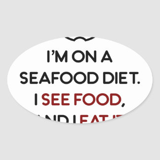 Seafood See Food Eat It Diet Oval Sticker
