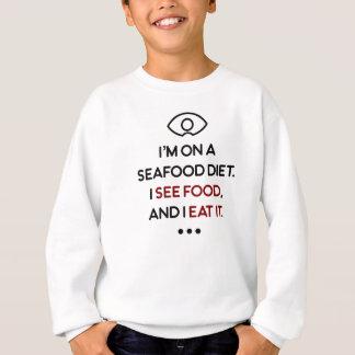 Seafood See Food Eat It Diet Sweatshirt