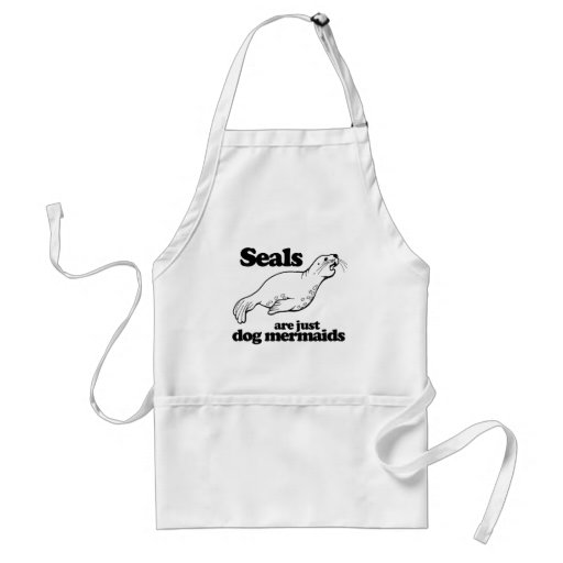 SEALS ARE JUST DOG MERMAIDS - APRONS