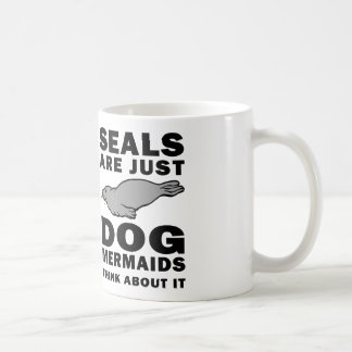 seals are just dog mermaids think about it coffee mug