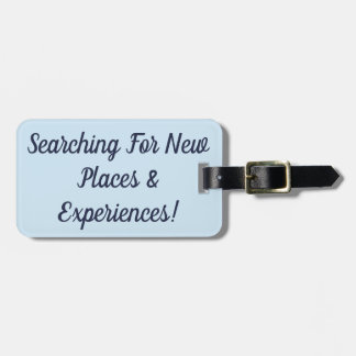 Searching for New Places & Experiences Luggage Tag
