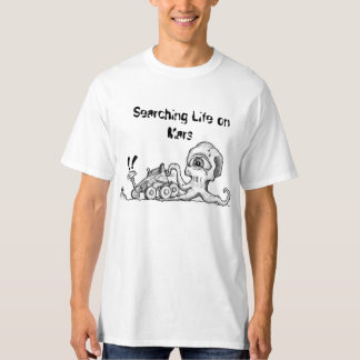 Searching Life on Mars T-Shirt