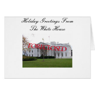 Season Greeting from the White House Foreclosed Greeting Card