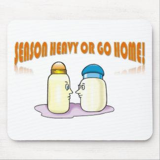 Season Heavy or Go Home Mouse Pad