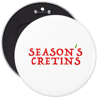 season`s cretins 6 cm round badge