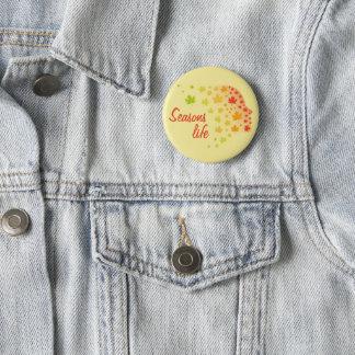 Seasons Life 6 Cm Round Badge