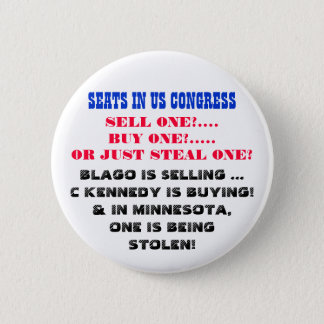 SEATS IN US CONGRESS SELL ONE? BUY ONE? STEAL ONE? 6 CM ROUND BADGE