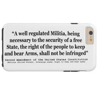Second Amendment to the United States Constitution Tough iPhone 6 Plus Case