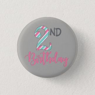 Second Birthday Girl Pin Button