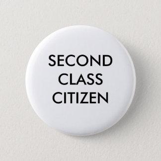 SECOND CLASS CITIZEN THE BUTTON