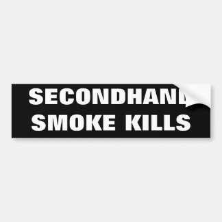 SECONDHAND SMOKE KILLS BUMPER STICKER