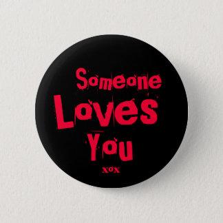 Secret Admirer - Someone Loves You v2 6 Cm Round Badge