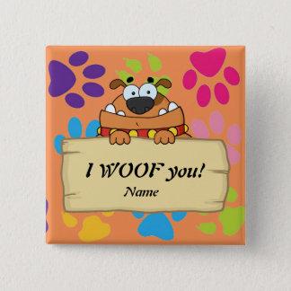 Secret Crush For Dog lovers I woof you customized 15 Cm Square Badge