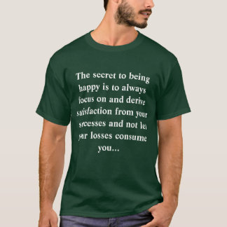 Secret of Happiness T Shirt