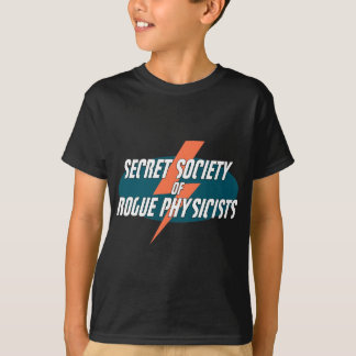 Secret Society of Rogue Physicists T-Shirt