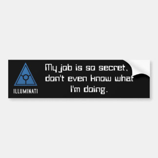 Secret World Illuminati bumper sticker. Bumper Sticker