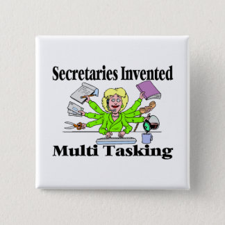 Secretaries Invented Multi Tasking 15 Cm Square Badge