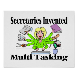 Secretaries Invented Multi Tasking Poster