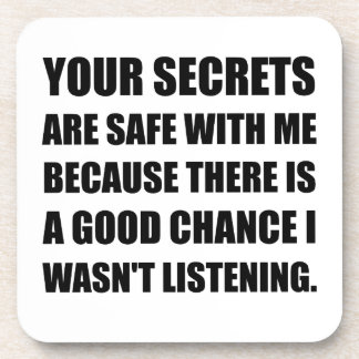 Secrets Safe With Me Because Not Listening Coaster