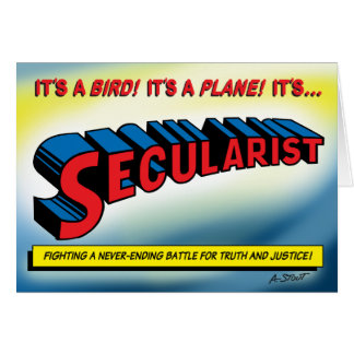 SECULARIST! The real super hero! Card