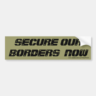 Secure Our Borders Now Bumper Sticker
