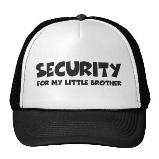 Security for my little Brothers Cap