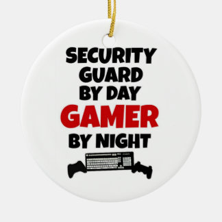 Security Guard by Day Gamer by Night Ceramic Ornament