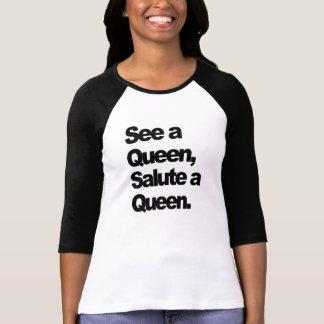See a Queen, Salute a Queen Womens' T-Shirt